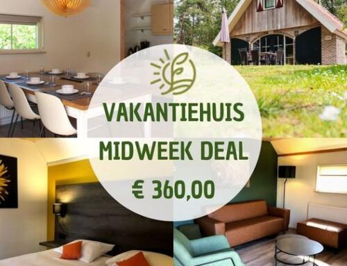 Vakantiehuis midweek deal!